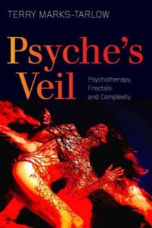 Psyche's Veil : Psychotherapy, Fractals and Complexity, Paperback / softback Book