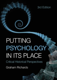 Putting Psychology in its Place : Critical Historical Perspectives, Paperback / softback Book