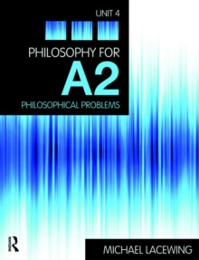 Philosophy for A2 : Philosophical Problems, 2008 AQA Syllabus Unit 4, Paperback Book
