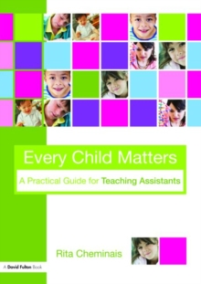 Every Child Matters : A Practical Guide for Teaching Assistants, Paperback Book