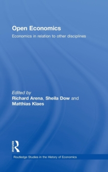 Open Economics : Economics in relation to other disciplines, Hardback Book