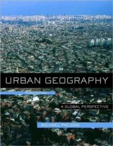 Urban Geography : A Global Perspective, Paperback / softback Book