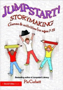 Jumpstart! Storymaking : Games and Activities for Ages 7-12, Paperback Book