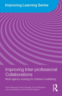 Improving Inter-professional Collaborations : Multi-Agency Working for Children's Wellbeing, Paperback / softback Book