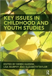 Key Issues in Childhood and Youth Studies, Paperback Book