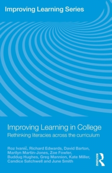 Improving Learning in College : Rethinking Literacies Across the Curriculum, Paperback / softback Book