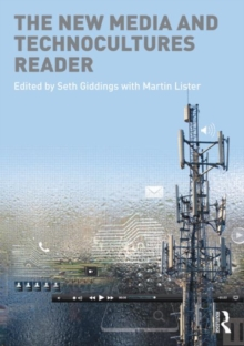 The New Media and Technocultures Reader, Paperback Book