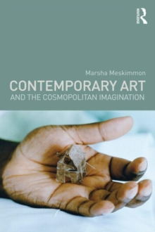 Contemporary Art and the Cosmopolitan Imagination, Paperback / softback Book