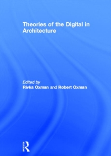 Theories of the Digital in Architecture, Hardback Book