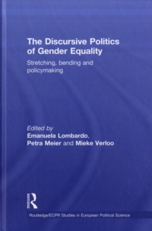The Discursive Politics of Gender Equality : Stretching, Bending and Policy-Making, Hardback Book