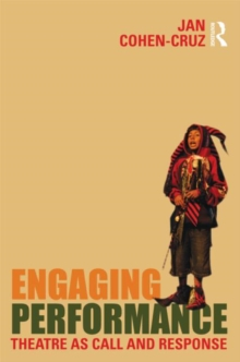 Engaging Performance : Theatre as call and response, Paperback Book