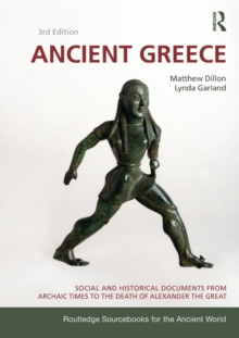 Ancient Greece : Social and Historical Documents from Archaic Times to the Death of Alexander the Great, Paperback Book