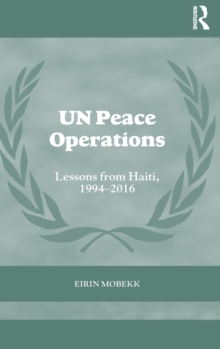 UN Peace Operations : Lessons from Haiti, 1994-2016, Hardback Book