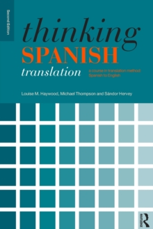 Thinking Spanish Translation : A Course in Translation Method: Spanish to English, Paperback Book