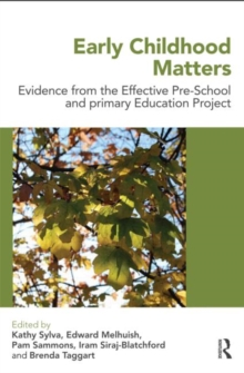 Early Childhood Matters : Evidence from the Effective Pre-school and Primary Education Project, Paperback Book