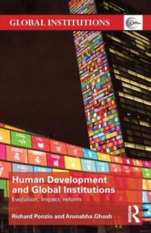 Human Development and Global Institutions : Evolution, Impact, Reform, Paperback / softback Book
