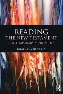 Reading the New Testament : Contemporary Approaches, Paperback / softback Book
