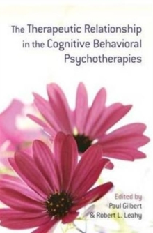 The Therapeutic Relationship in the Cognitive Behavioral Psychotherapies, Paperback Book
