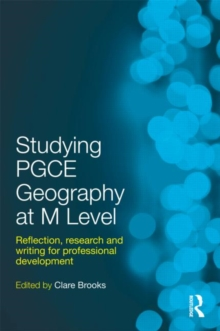 Studying PGCE Geography at M-Level : Reflection, Research and Writing for Professional Development, Paperback Book