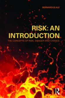 Risk: An Introduction : The Concepts of Risk, Danger and Chance, Paperback / softback Book