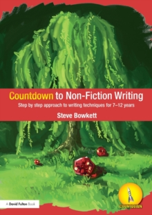 Countdown to Non-Fiction Writing : Step by Step Approach to Writing Techniques for 7-12 Years, Paperback Book