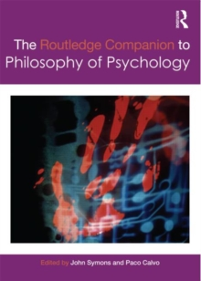 The Routledge Companion to Philosophy of Psychology, Paperback / softback Book