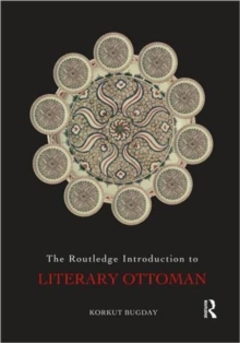 The Routledge Introduction to Literary Ottoman, Paperback Book