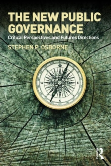 The New Public Governance? : Emerging Perspectives on the Theory and Practice of Public Governance, Paperback / softback Book