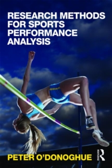 Research Methods for Sports Performance Analysis, Paperback / softback Book