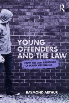 Young Offenders and the Law : How the Law Responds to Youth Offending, Paperback / softback Book