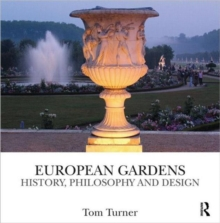 European Gardens : History, Philosophy and Design, Hardback Book