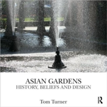 Asian Gardens : History, Beliefs and Design, Hardback Book