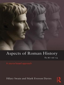 Aspects of Roman History 82BC-AD14 : A Source-based Approach, Paperback / softback Book