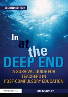 In at the Deep End : A Survival Guide for Teachers in Post-Compulsory Education, Paperback Book