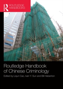 The Routledge Handbook of Chinese Criminology, Hardback Book