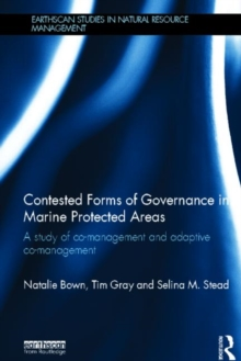 Contested Forms of Governance in Marine Protected Areas : A Study of Co-Management and Adaptive Co-Management, Hardback Book