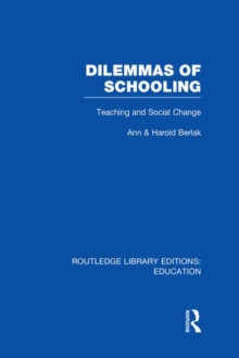 Dilemmas of Schooling : Teaching and Social Change, Hardback Book