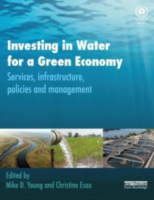 Investing in Water for a Green Economy : Services, Infrastructure, Policies and Management, Paperback / softback Book