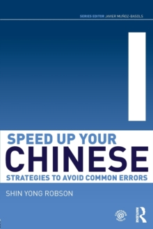 Speed Up Your Chinese : Strategies to Avoid Common Errors, Paperback Book