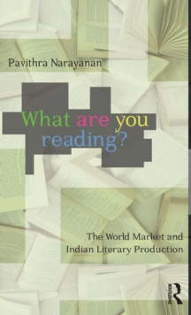 What are You Reading? : The World Market and Indian Literary Production, Hardback Book