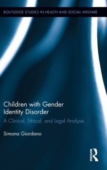 Children with Gender Identity Disorder : A Clinical, Ethical, and Legal Analysis, Hardback Book