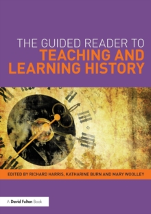 The Guided Reader to Teaching and Learning History, Paperback / softback Book