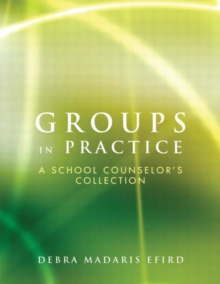 Groups in Practice : A School Counselor's Collection, Paperback Book