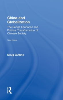 China and Globalization : The Social, Economic and Political Transformation of Chinese Society, Hardback Book