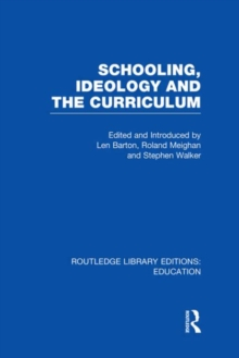 Schooling, Ideology and the Curriculum, Hardback Book