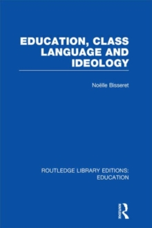 Education, Class Language and Ideology, Hardback Book