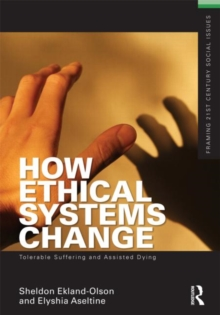 How Ethical Systems Change: Tolerable Suffering and Assisted Dying, Paperback / softback Book