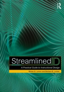 Streamlined ID : A Practical Guide to Instructional Design, Paperback Book
