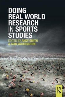 Doing Real World Research in Sports Studies, Paperback / softback Book