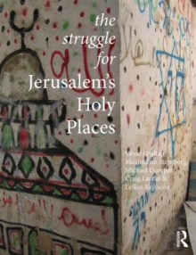 The Struggle for Jerusalem's Holy Places, Paperback / softback Book